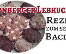 Nürnberger Lebkuchen Rezept zum selber Backen