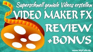 Video erstellen mit dem Video Maker FX - Review
